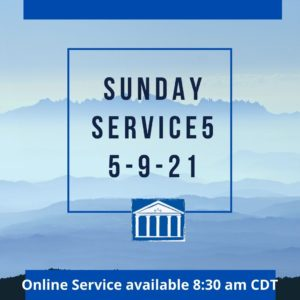 Online service for 5-9-21 recorded 5-2-21